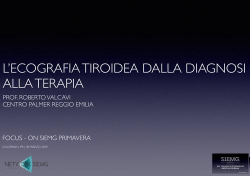 L'ecografia tiroidea dalla diagnosi alla terapia - Dott  Valcavi